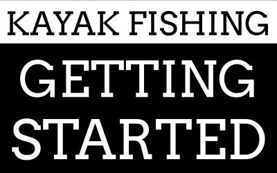 Getting Started Kayak Fishing